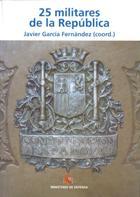 Convocada la  presentación  del libro editado por el  Ministerio de Defensa «25 Militares de la República»