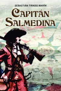 Sebastián Tirado publica su primera novela de aventuras, Capitán Salmedina.