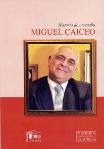 MIGUEL CAICEO: Cuando los sueños se cumplen