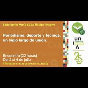 La Universidad Internacional de Andalucía inaugura sus #Cursosdeverano con el encuentro 'Periodismo,deporte y técnica, un siglo largo de unión`