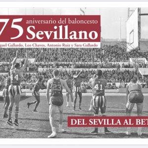 La editorial sevillana Sevilla Press ha publicado un libro que recoge el baloncesto sevillano, desde sus inicios en los años 40 hasta el día de hoy
