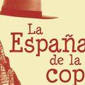 «La España de la copla», un retrato de nuestra historia reciente
